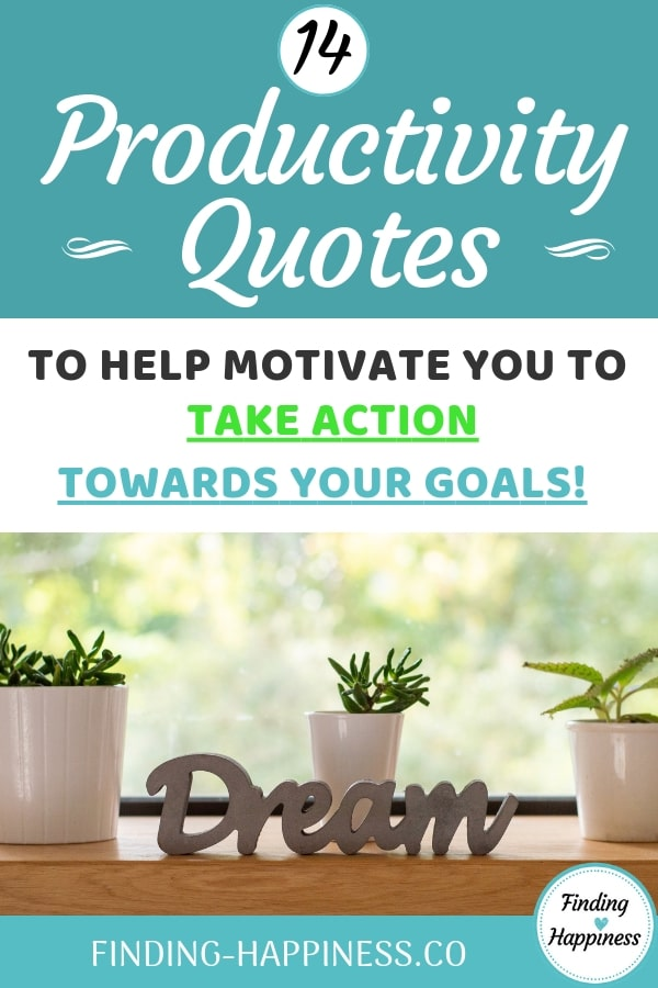 Productivity Quotes to help you Take Action Towards Your Goals